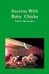 Success With Baby Chicks by Robert Plamondon